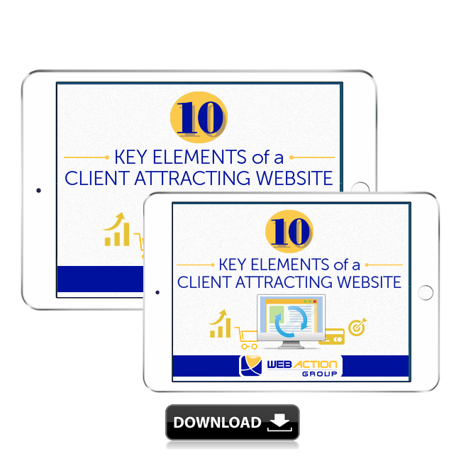 FREE Download - 10 Key Elements of a Client Attracting Website - WebAction Group NH